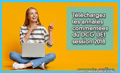 Téléchargez les annales commentées de DCG UE1 session 2018
