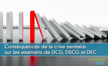 Conséquences de la crise sanitaire sur les examens de DCG, DSCG et DEC