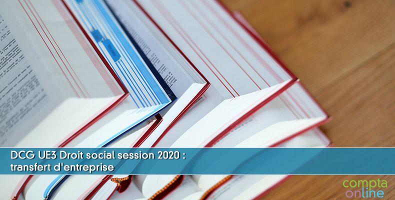 Corrigé DCG 2020 UE10 : transfert d'entreprise