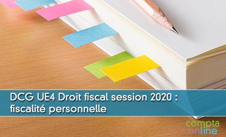 DCG UE4 Droit fiscal session 2020 : fiscalité personnelle