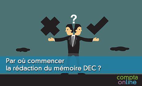 Par où commencer la rédaction du mémoire DEC ?