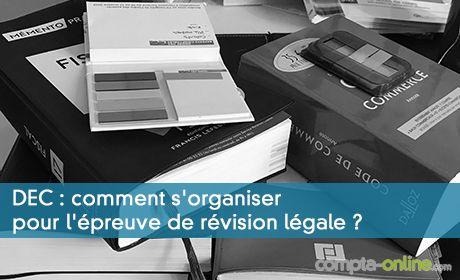 Comment s'organiser pour l'épreuve de révision légale ?