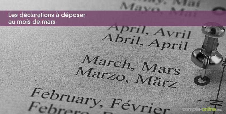 Les déclarations à déposer au mois de mars