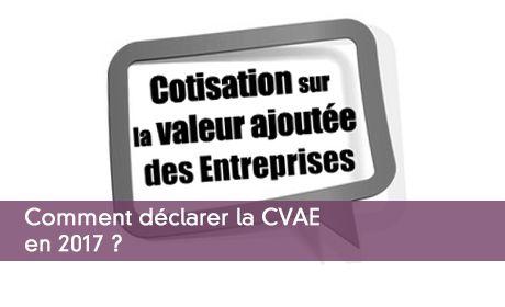 Comment déclarer la CVAE en 2017 ?