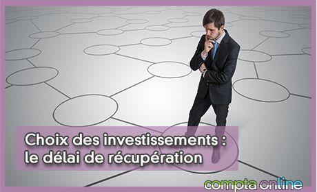 Choix des investissements : le délai de récupération