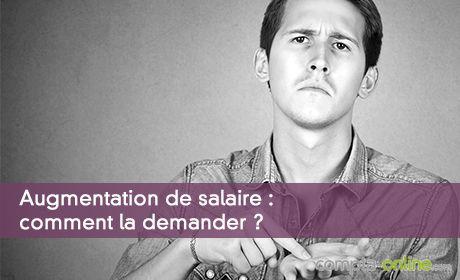 Augmentation de salaire : comment la demander ?