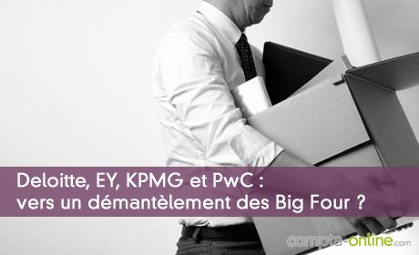 Deloitte, EY, KPMG et PwC : vers un démantèlement des Big Four ?