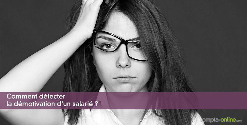 Comment détecter la démotivation d'un salarié ?