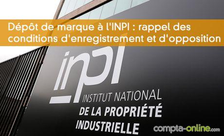 Dépôt de marque à l'INPI : rappel des conditions d'enregistrement et d'opposition