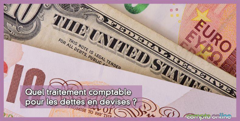 Quel traitement comptable pour les dettes en devises ?