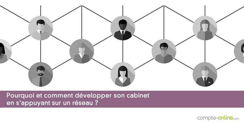Développer son cabinet en s'appuyant sur un réseau