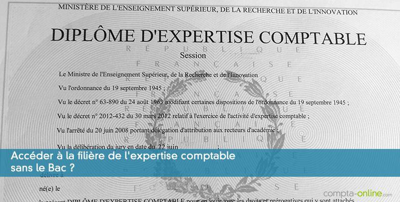 Accéder à la filière de l'expertise comptable sans le Bac ?