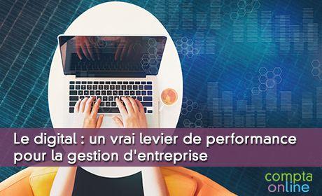Le digital : un vrai levier de performance pour la gestion d'entreprise