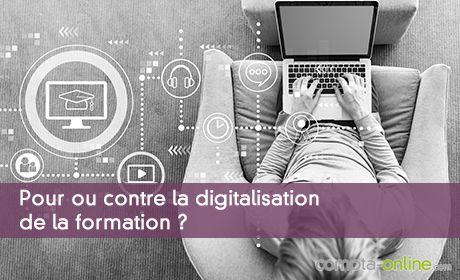 Pour ou contre la digitalisation de la formation ?