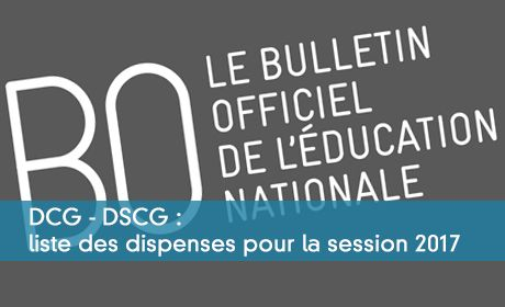 DCG - DSCG : liste des dispenses pour la session 2017