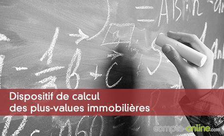 Dispositif de calcul des plus-values immobilières