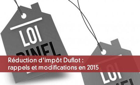 Réduction d'impôt Duflot : rappels et modifications en 2015