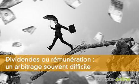 Dividendes ou rémunération: un arbitrage souvent difficile