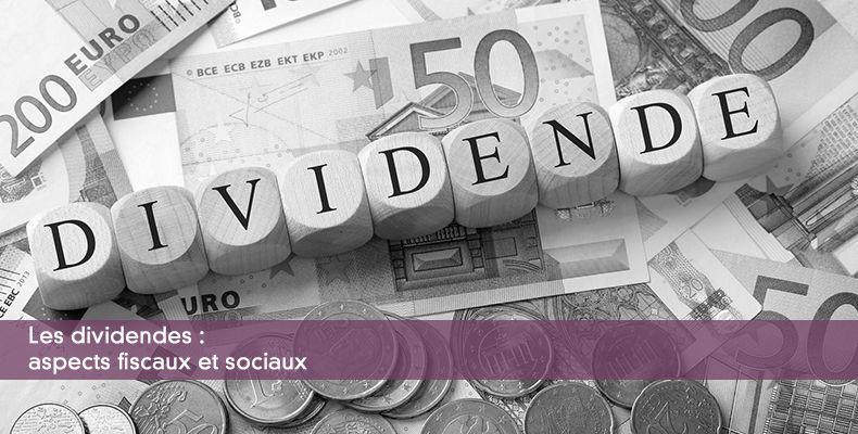 Les dividendes : aspects fiscaux et sociaux