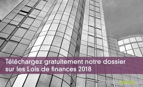 Téléchargez gratuitement notre dossier sur les Lois de finances 2018