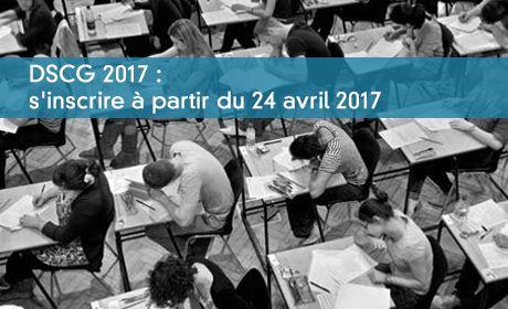 DSCG 2017 : S'inscrire à partir du 24 avril 2017