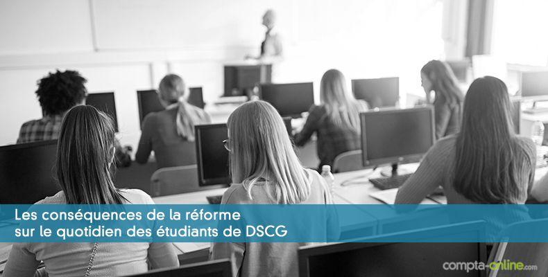 Les conséquences de la réforme sur le quotidien des étudiants de DSCG