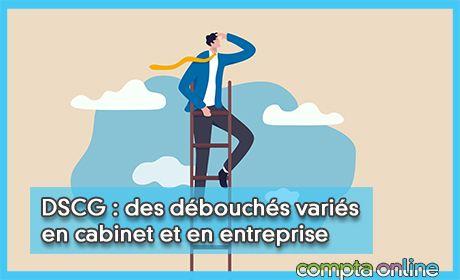 DSCG : des débouchés variés en cabinet et en entreprise