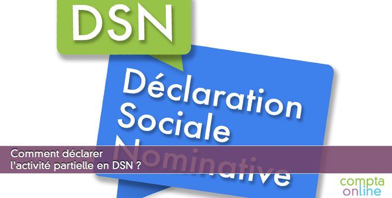 Comment déclarer l'activité partielle en DSN ?