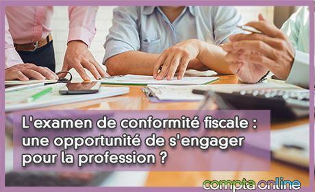 L'examen de conformité fiscale : une opportunité de s'engager pour la profession ?