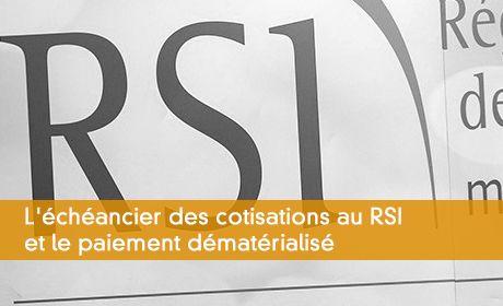 L'échéancier des cotisations au RSI