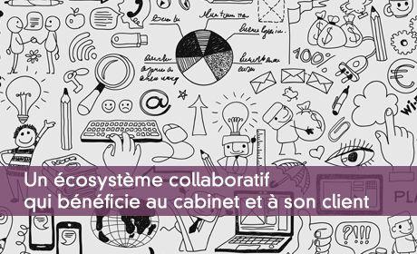 Une plateforme collaborative qui bénéficie au cabinet et à son client