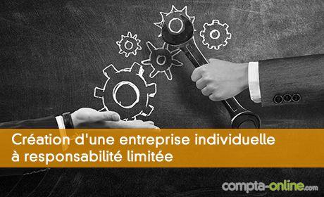 Création d'une entreprise individuelle à responsabilité limitée