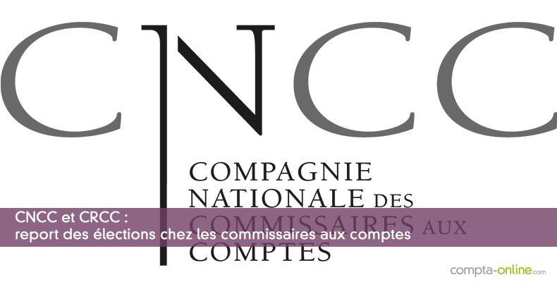 CNCC et CRCC : report des élections chez les commissaires aux comptes