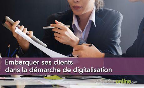 Embarquer ses clients dans la démarche de digitalisation