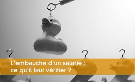 Embaucher un salarié : quelques points à vérifier