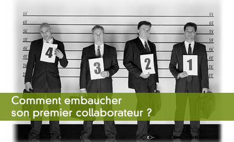 Comment embaucher son premier collaborateur ?