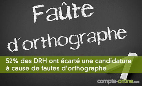 52% des DRH ont déjà écarté une candidature à cause de fautes d'orthographe