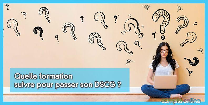 Quelle formation suivre pour passer son DSCG ?