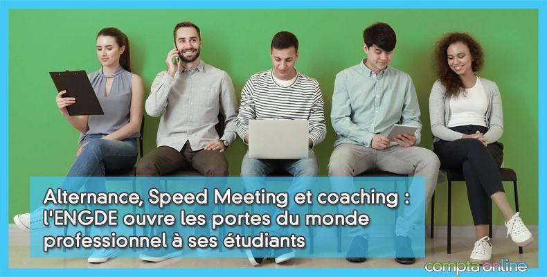 Alternance, Speed Meeting et coaching : l'ENGDE ouvre les portes du monde professionnel à ses étudiants