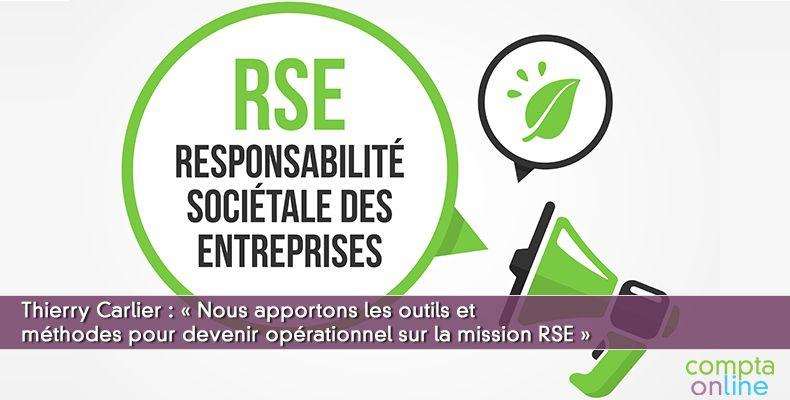 Thierry Carlier « Nous apportons les outils et méthodes pour devenir opérationnel sur la mission RSE »