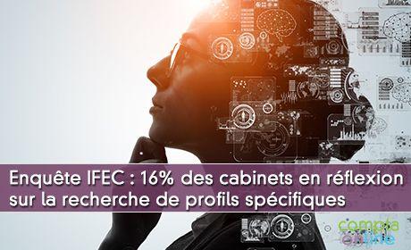 Enquête IFEC : 16% des cabinets en réflexion sur la recherche de profils spécifiques