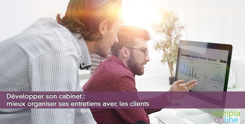 Développer son cabinet : mieux organiser ses entretiens avec les clients