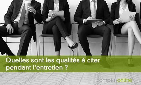 Quelles sont les qualités à citer pendant l'entretien ?
