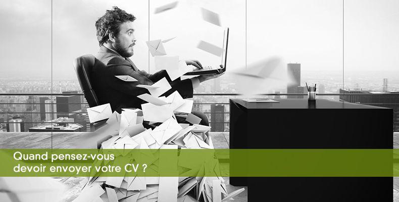 Quand pensez-vous devoir envoyer votre CV ?