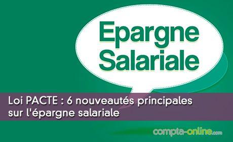 6 nouveautés principales sur l'épargne salariale