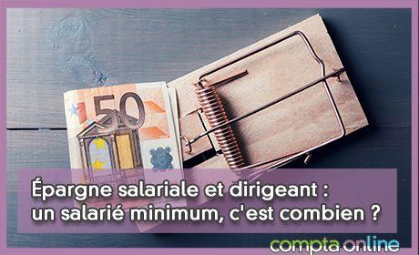 Épargne salariale et dirigeant : un salarié minimum, c'est combien ?