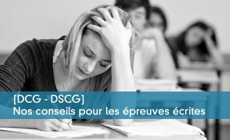 [DCG - DSCG] Nos conseils pour les épreuves écrites