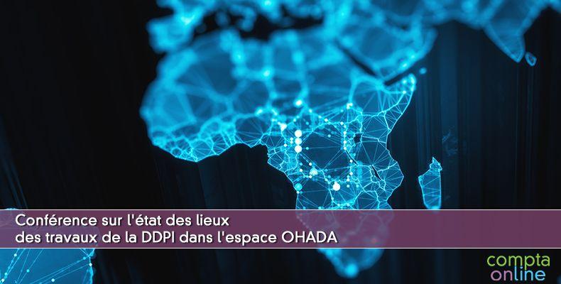 Conférence sur l'état des lieux des travaux de la DDPI dans l'espace OHADA