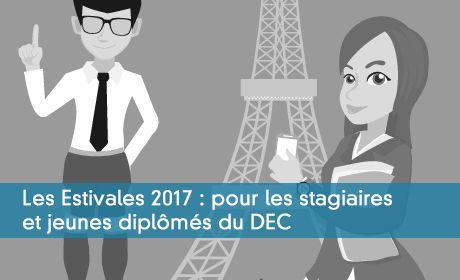 Les Estivales 2017 : pour les stagiaires et jeunes diplômés du DEC