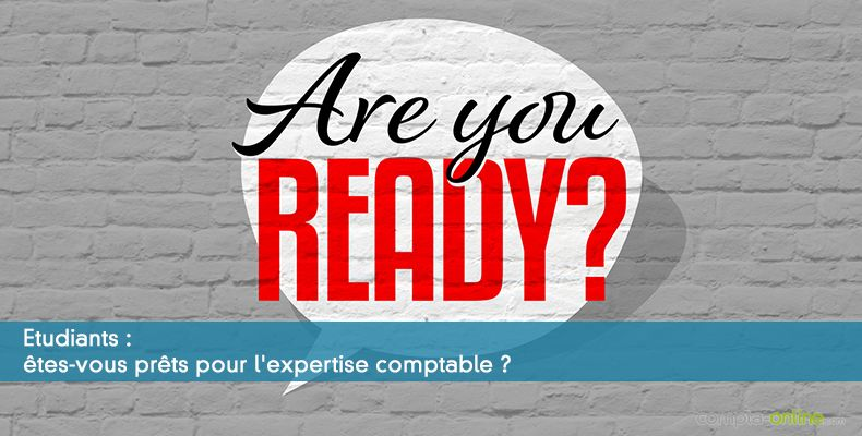 Etudiants : êtes-vous prêts pour l'expertise comptable ?